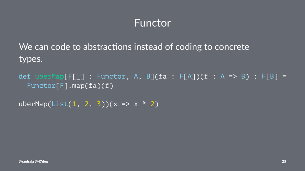 Functor We can code to abstrac-ons instead of c...