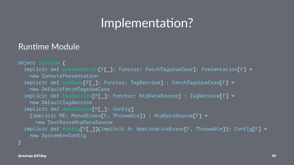Implementa)on? Run$me Module object runtime { i...