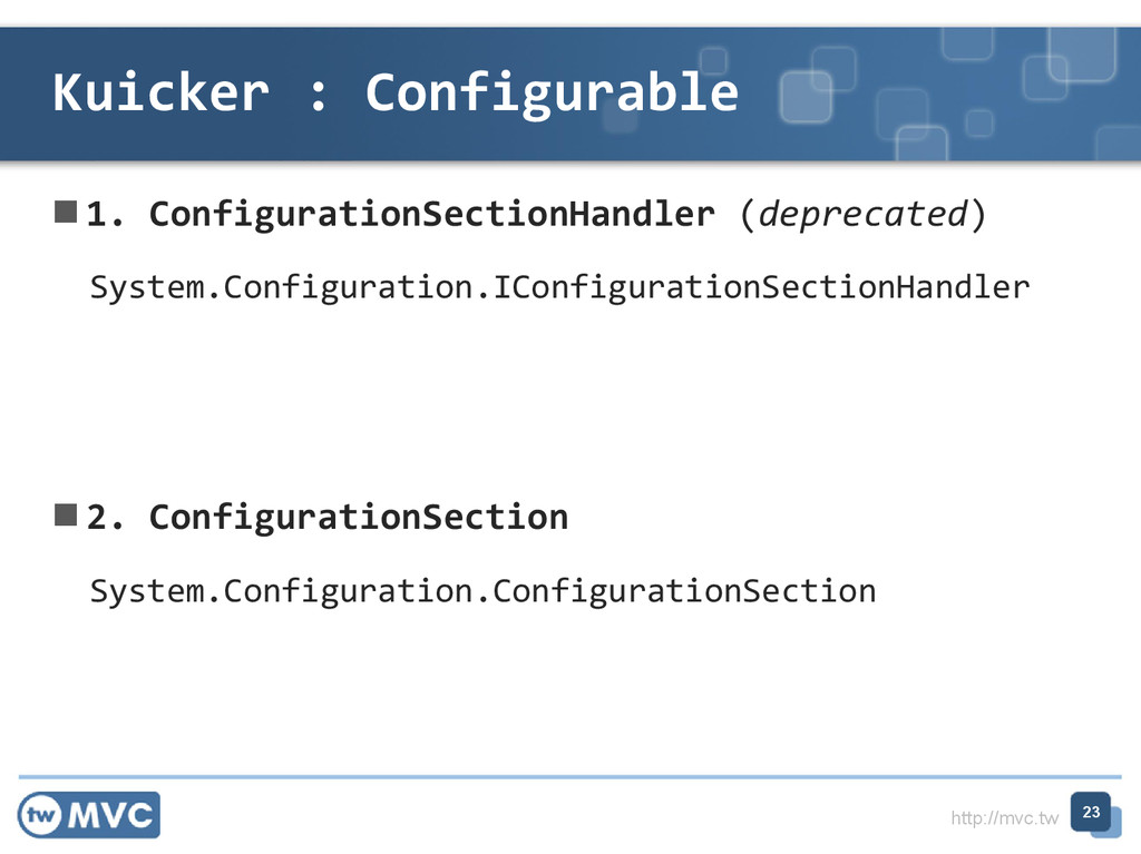 http://mvc.tw  1. ConfigurationSectionHandler ...