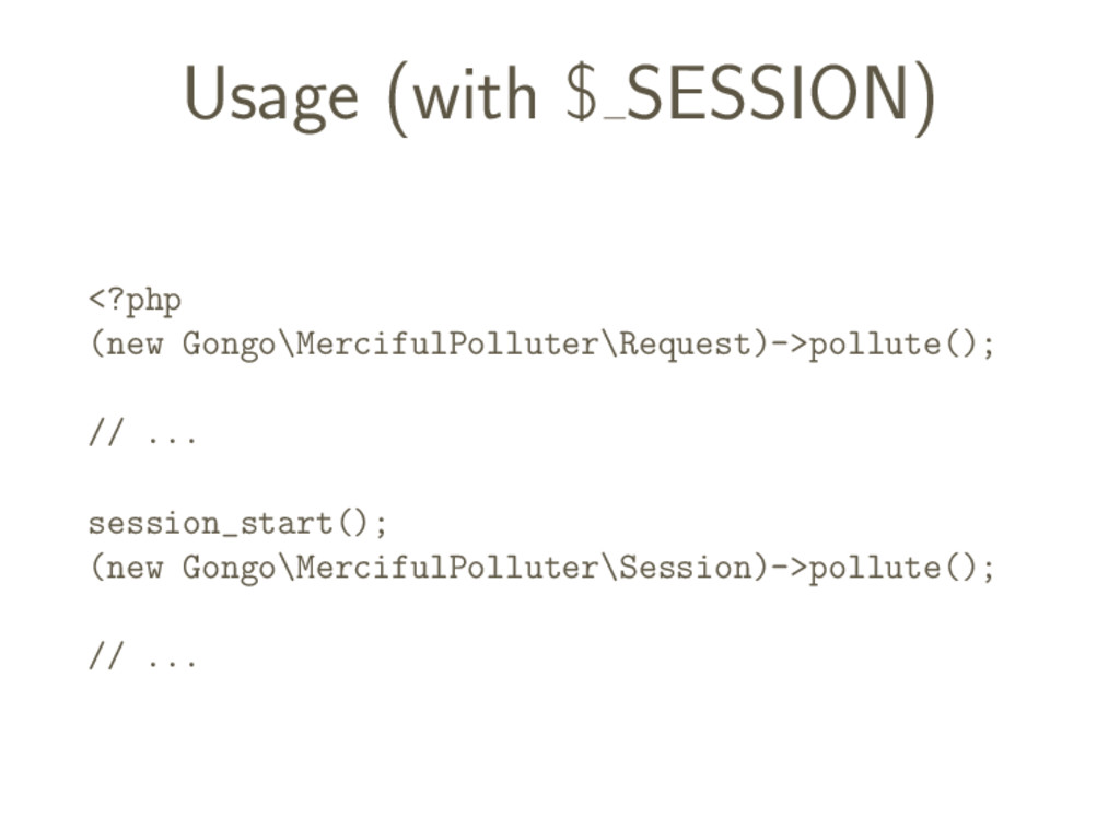Usage (with $ SESSION) <?php (new Gongo\Mercifu...