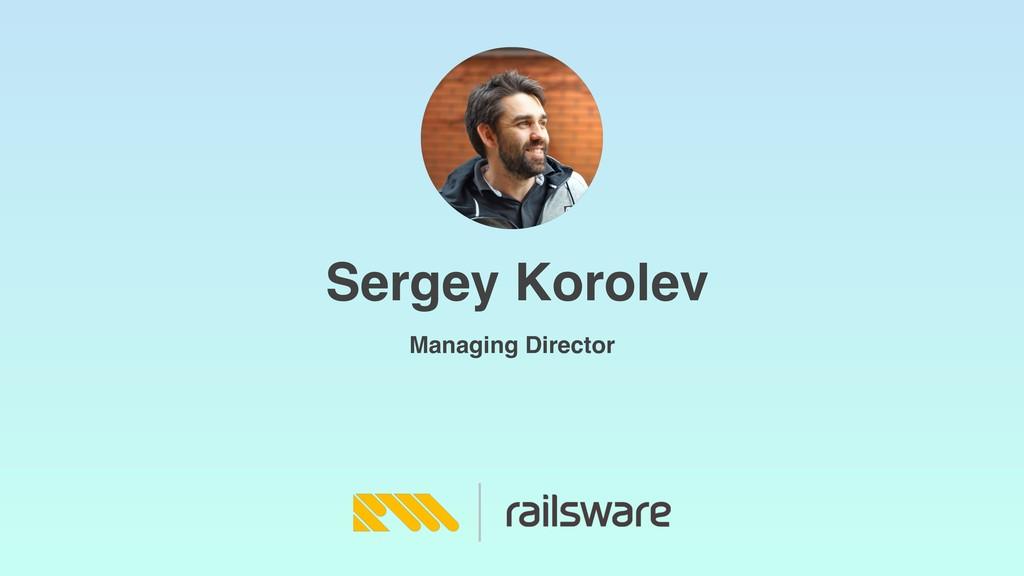 Sergey Korolev Managing Director