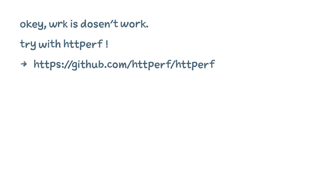 okey, wrk is dosen't work. try with httperf ! 4...
