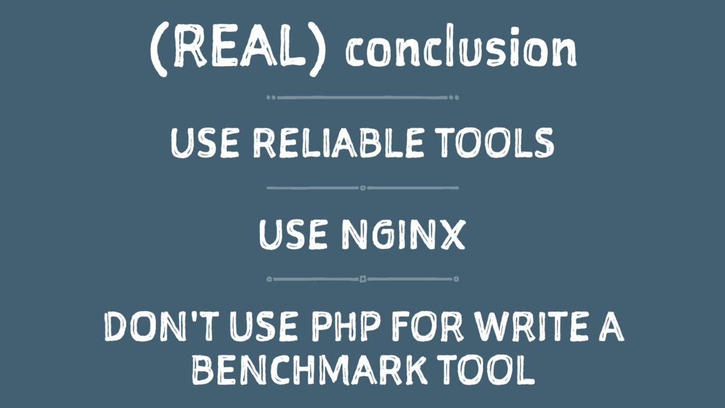 (REAL) conclusion USE RELIABLE TOOLS USE NGINX ...