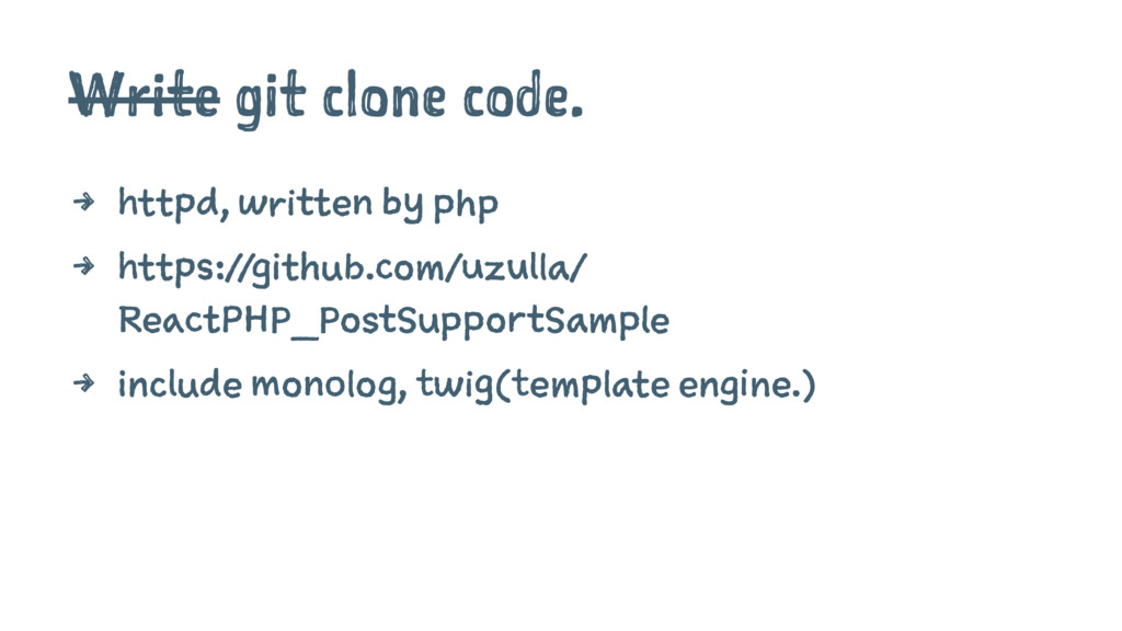 Write git clone code. 4 httpd, written by php 4...