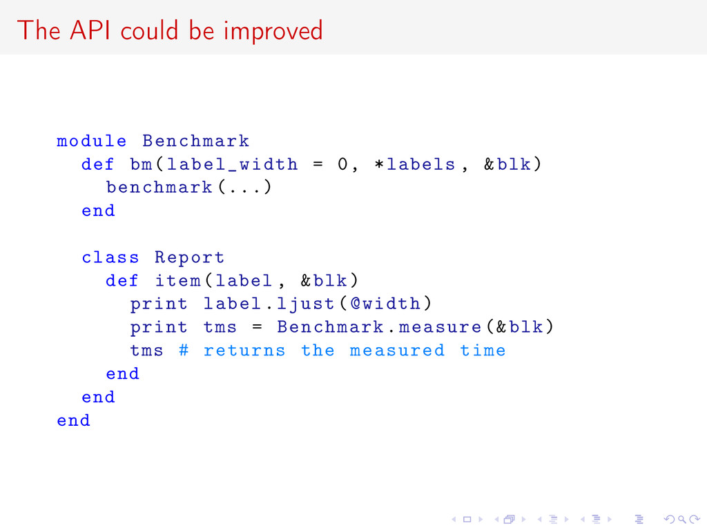 The API could be improved module Benchmark def ...
