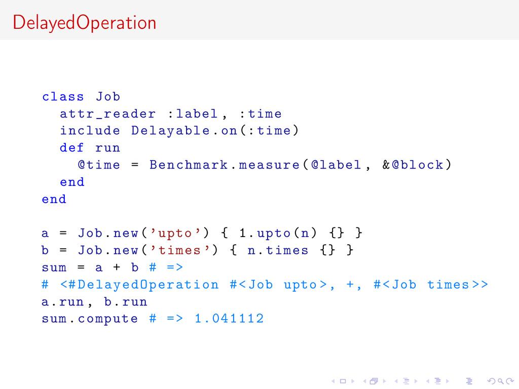 DelayedOperation class Job attr_reader :label ,...