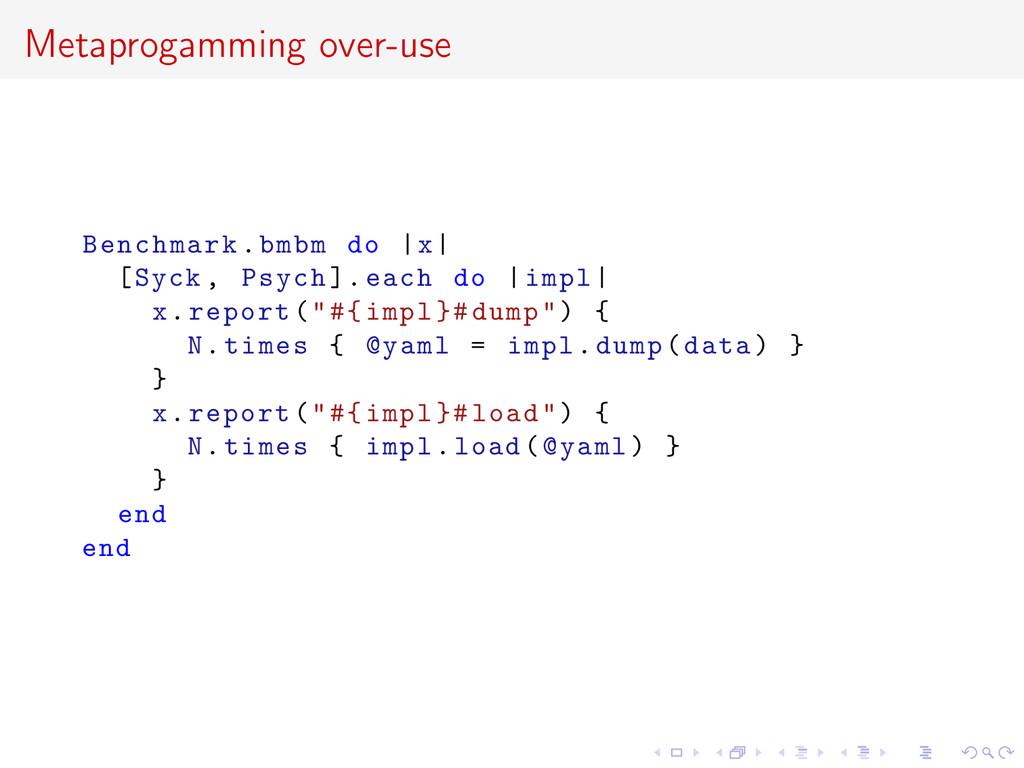 Metaprogamming over-use Benchmark.bmbm do  x  [...