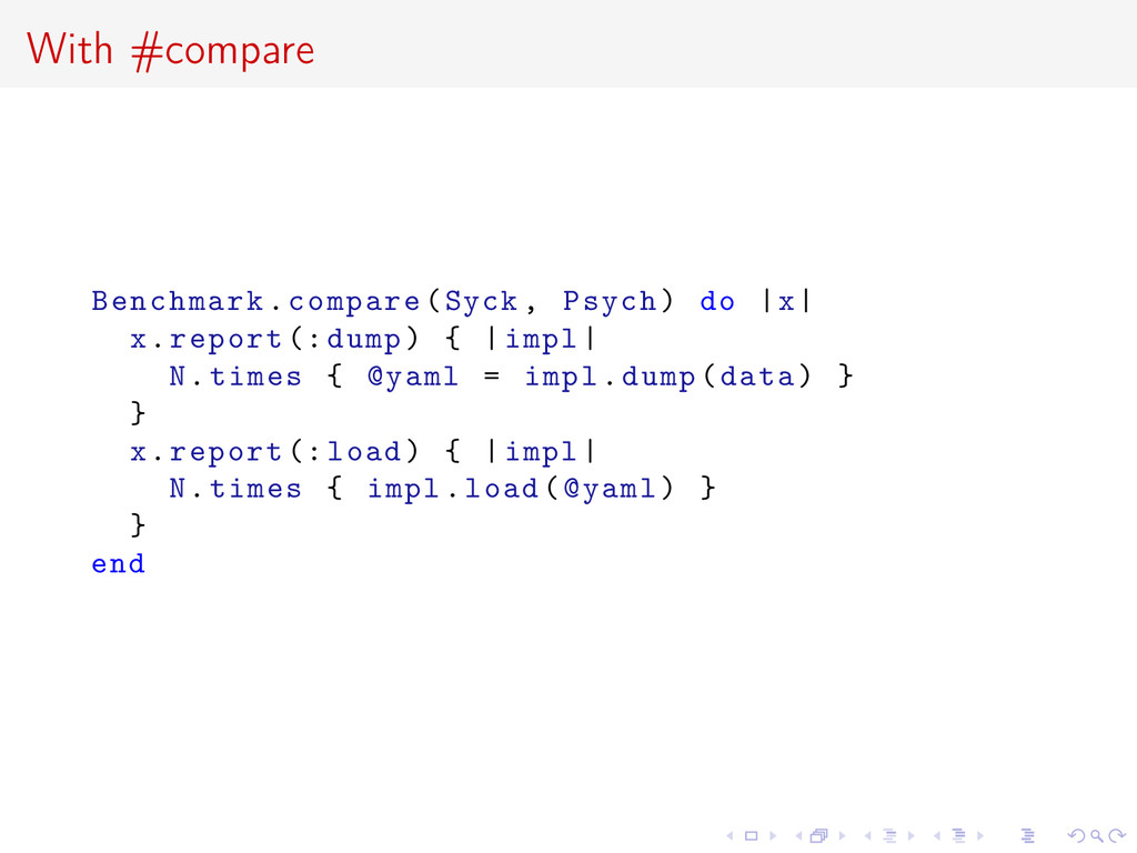 With #compare Benchmark.compare(Syck , Psych) d...