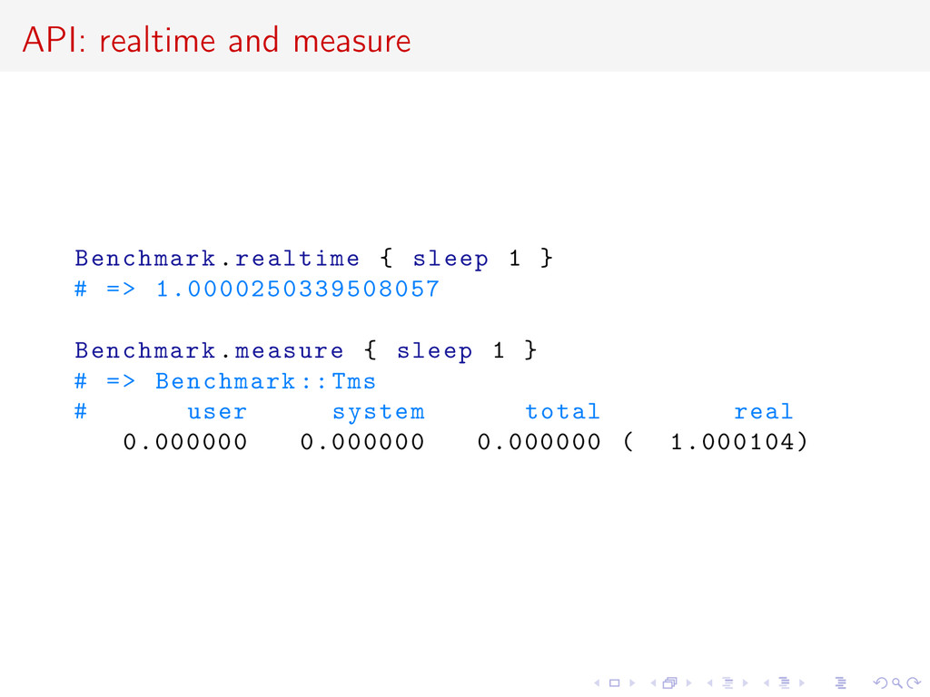 API: realtime and measure Benchmark.realtime { ...