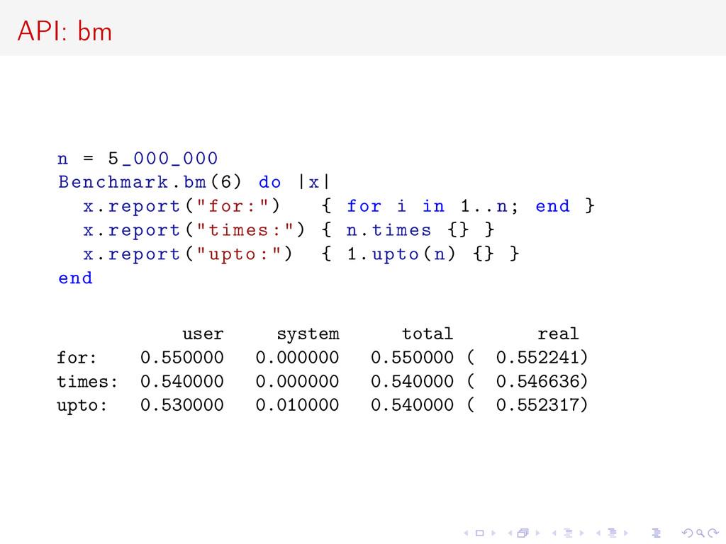 API: bm n = 5_000_000 Benchmark.bm(6) do  x  x....
