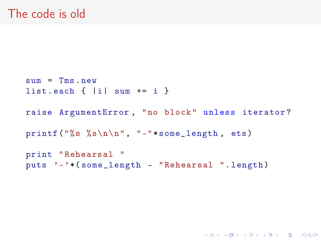 The code is old sum = Tms.new list.each {  i  s...