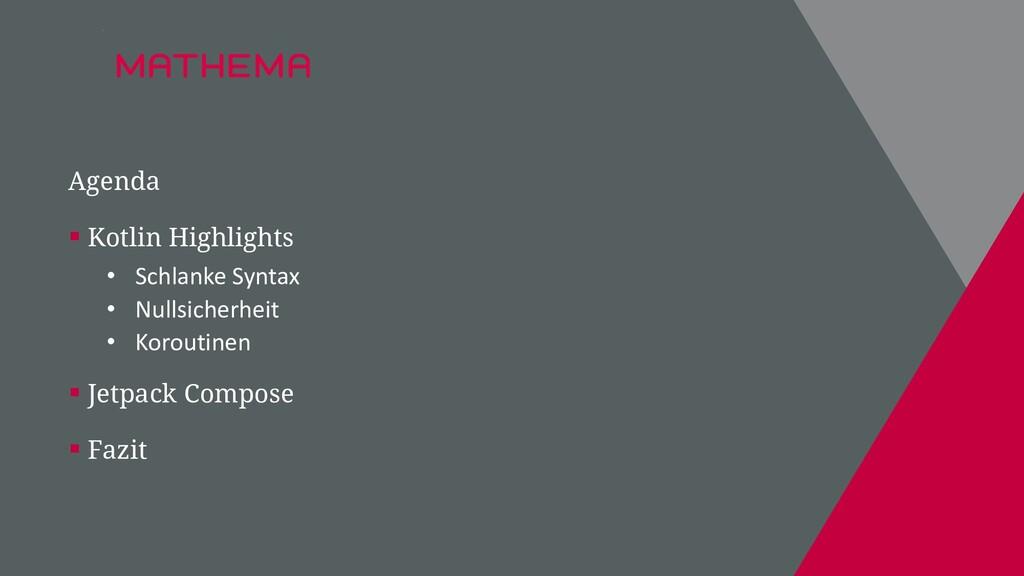 Agenda ▪ Kotlin Highlights • Schlanke Syntax • ...