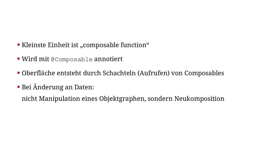 """▪ Kleinste Einheit ist """"composable function"""" ▪ ..."""