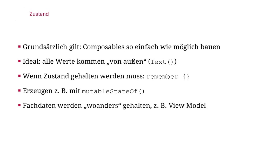 ▪ Grundsätzlich gilt: Composables so einfach wi...