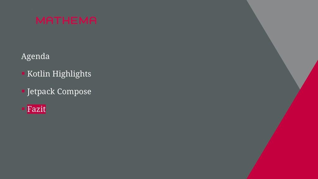 Agenda ▪ Kotlin Highlights ▪ Jetpack Compose ▪ ...