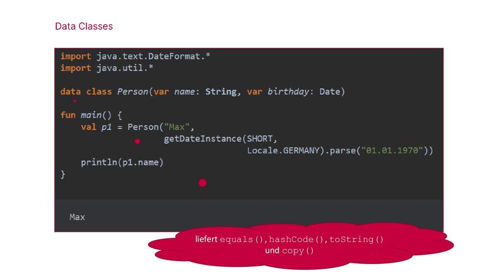liefert equals(), hashCode(), toString() und co...