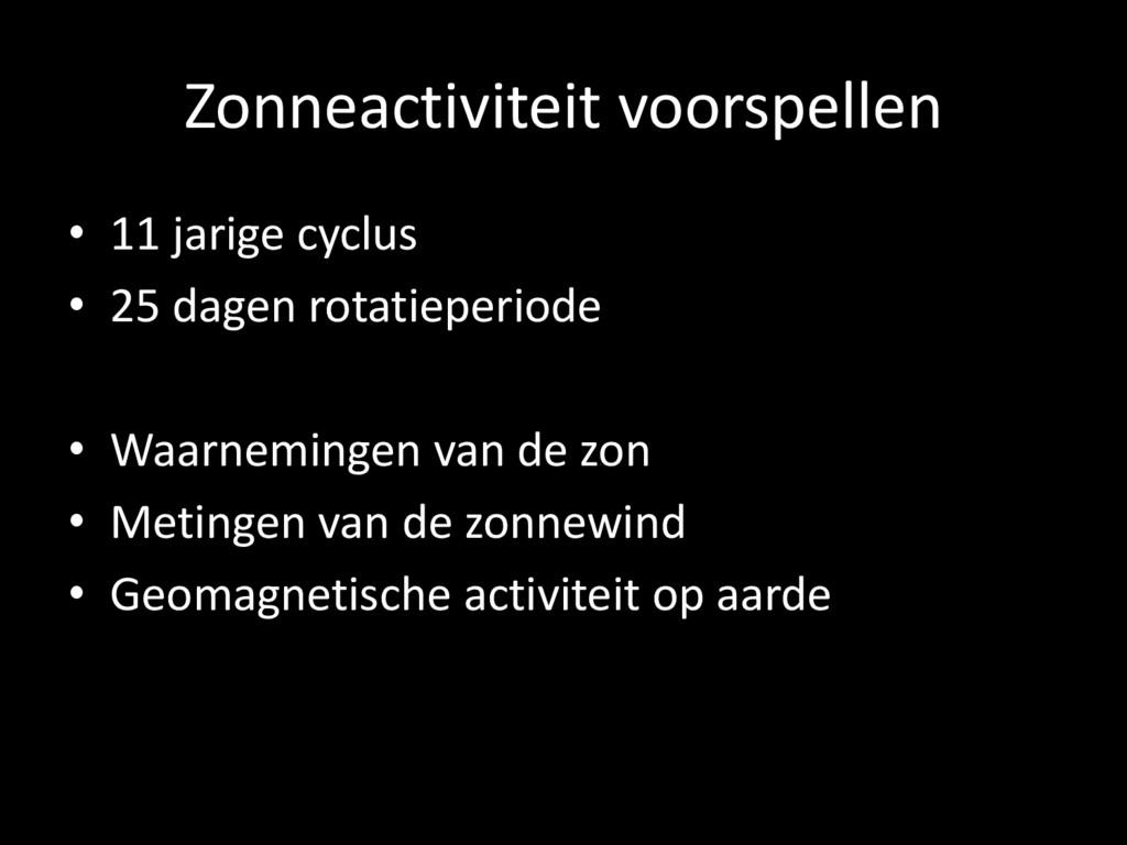 Zonneactiviteit voorspellen • 11 jarige cyclus ...