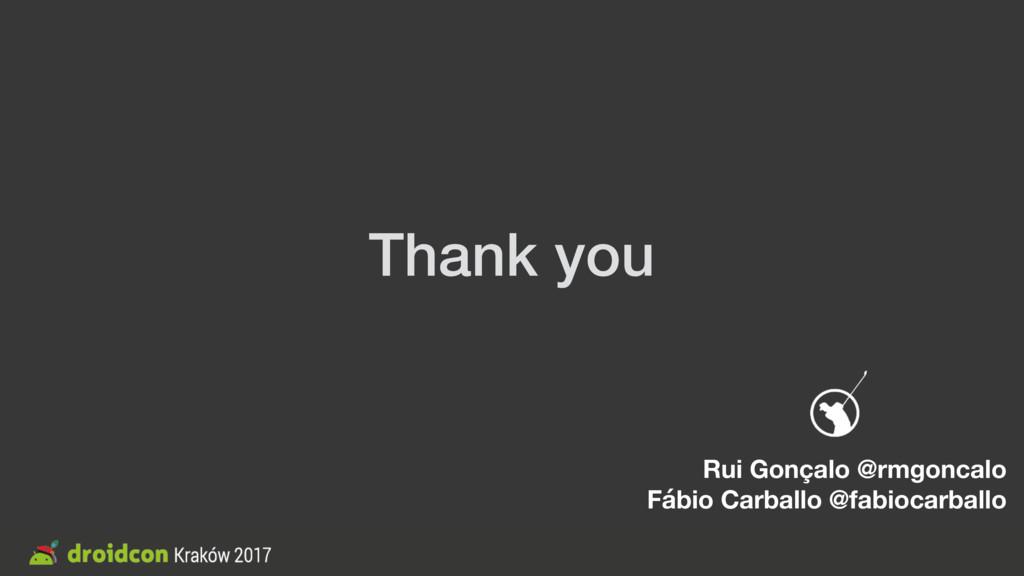 Thank you Rui Gonçalo @rmgoncalo Fábio Carballo...