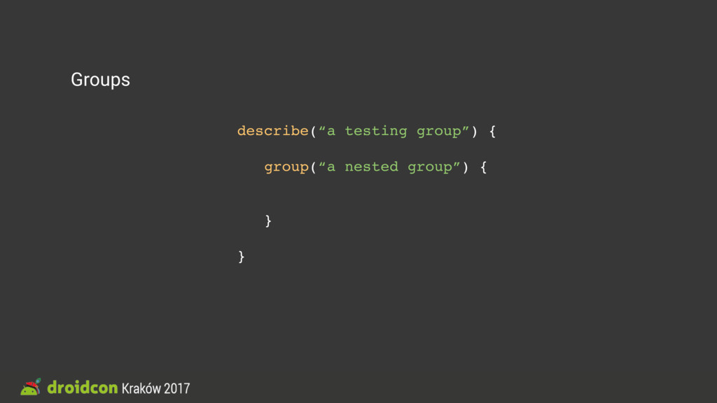 """Groups describe(""""a testing group"""") { group(""""a n..."""
