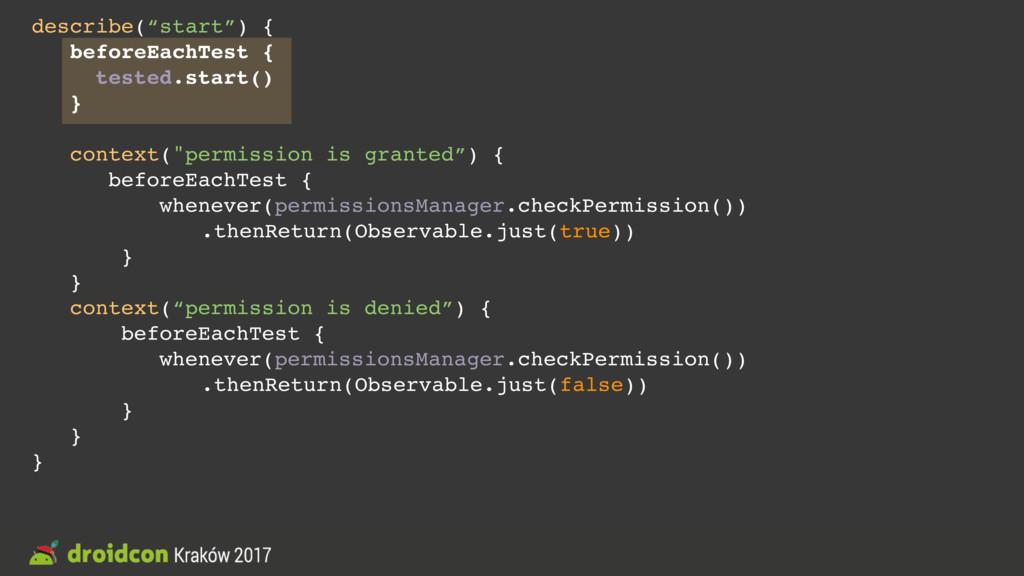 """describe(""""start"""") { beforeEachTest { tested.sta..."""