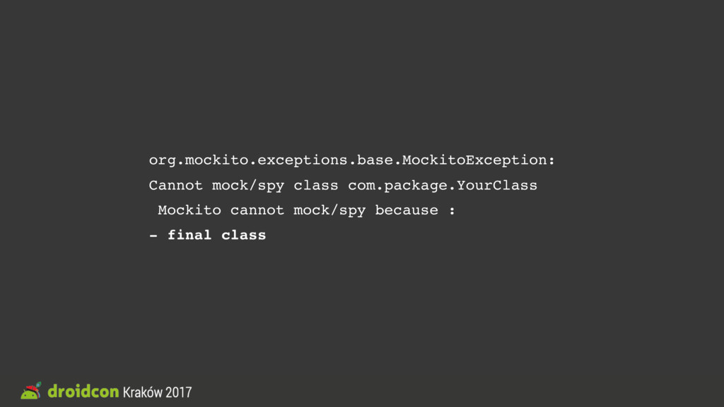 org.mockito.exceptions.base.MockitoException: C...