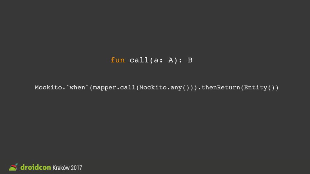 Mockito.`when`(mapper.call(Mockito.any())).then...