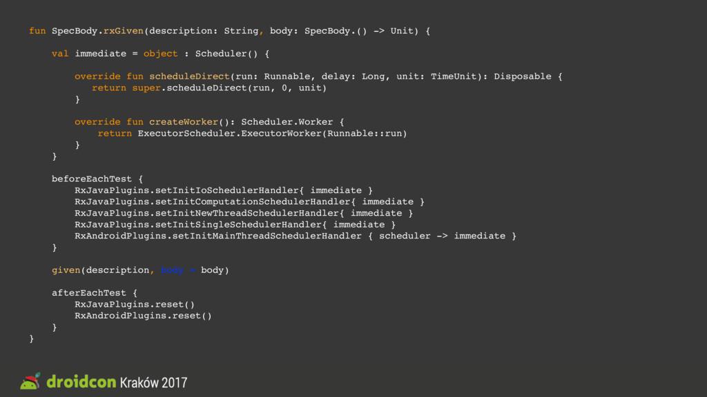 fun SpecBody.rxGiven(description: String, body:...