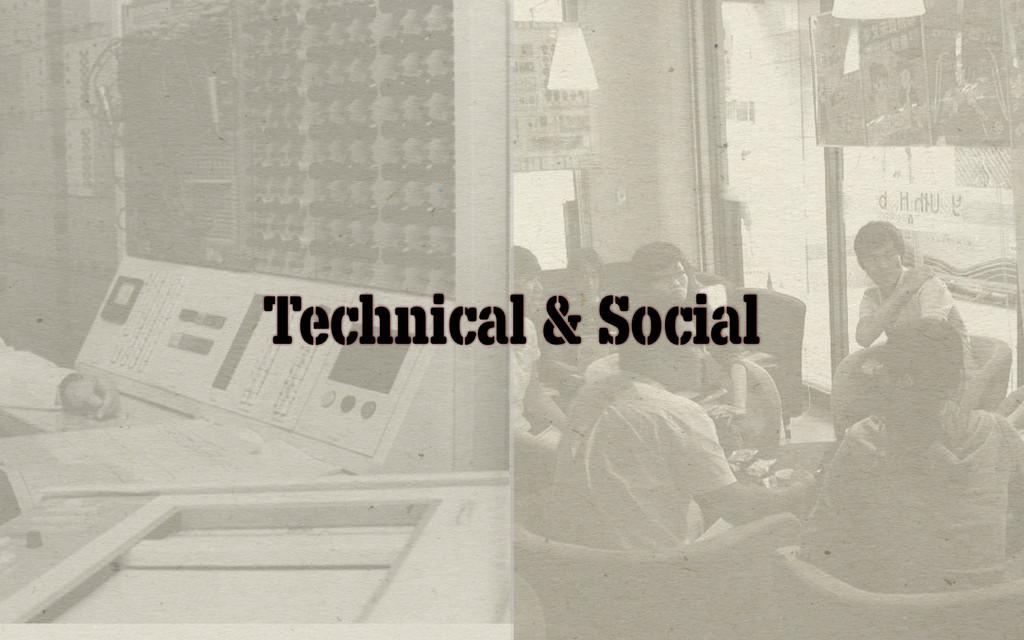 Technical & Social