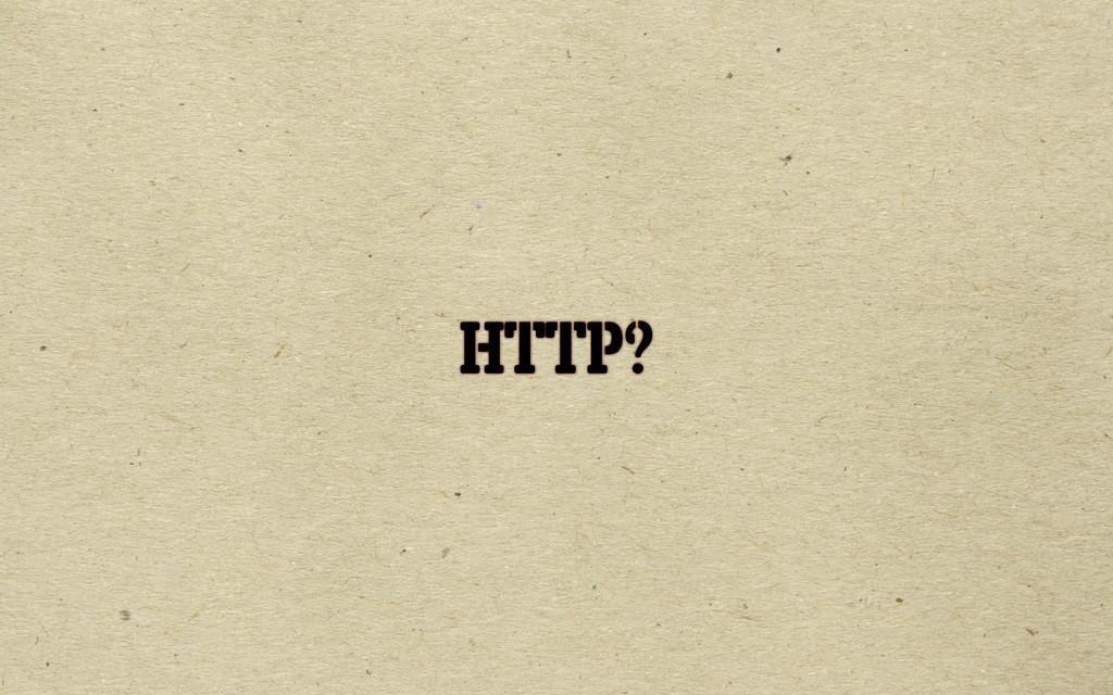 HTTP?