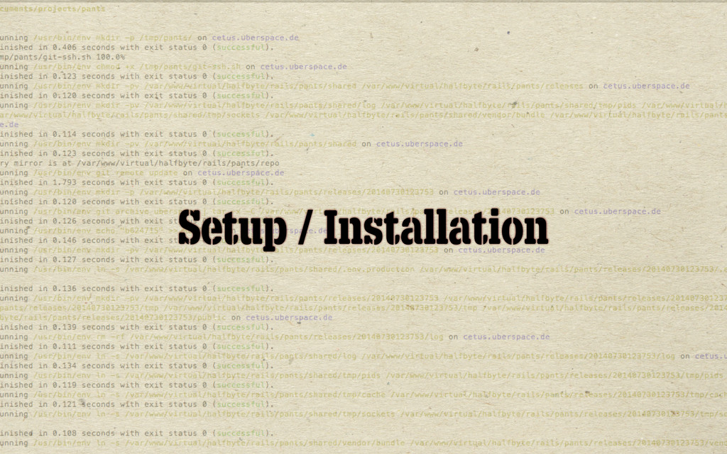 Setup / Installation