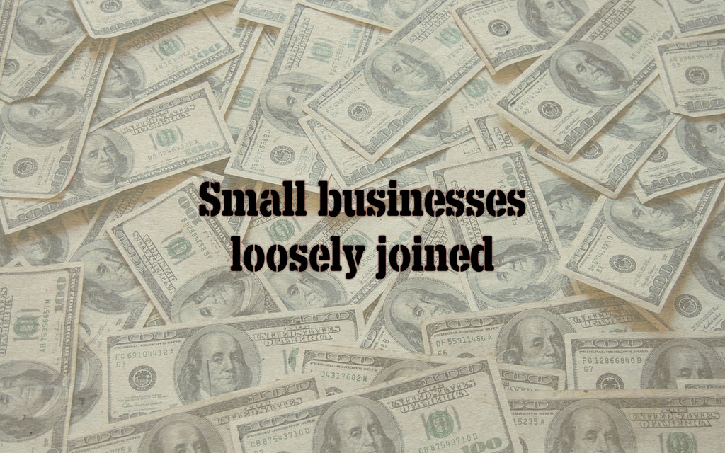 Small businesses loosely joined