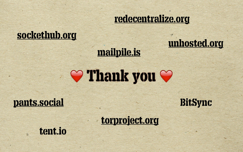 ❤️ Thank you ❤️ unhosted.org torproject.org red...