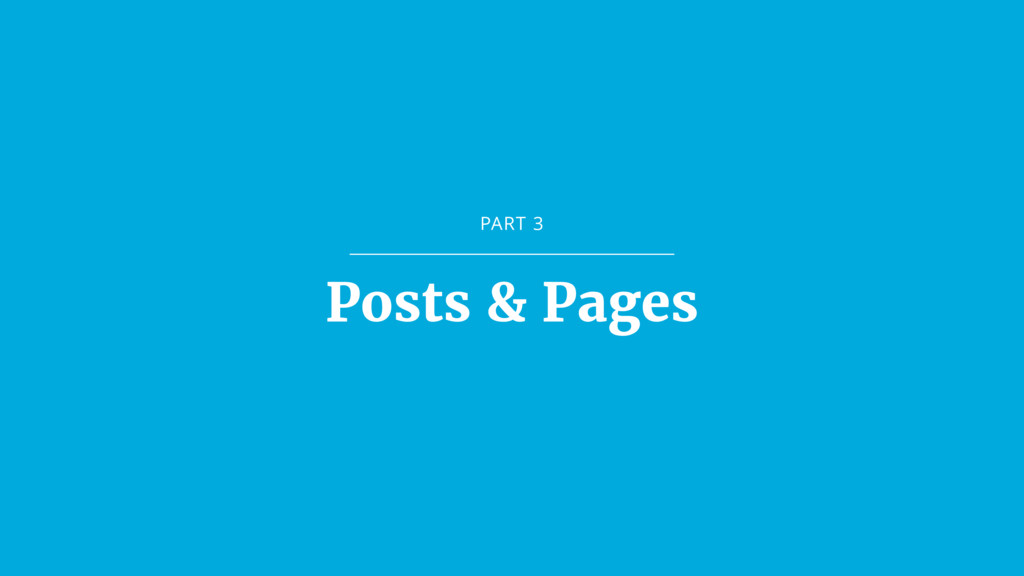 PART 3 Posts & Pages