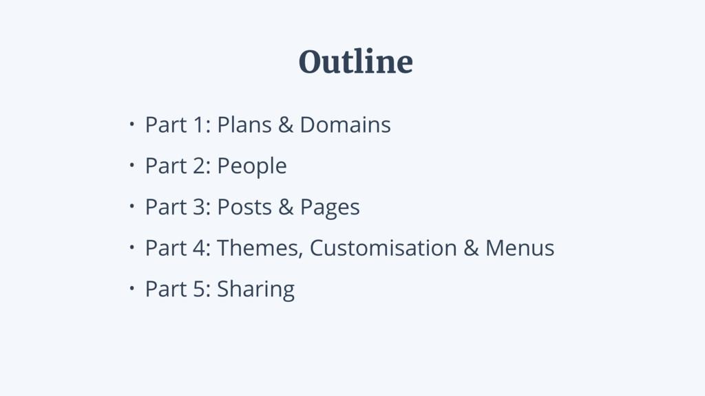 • Part 1: Plans & Domains • Part 2: People • Pa...