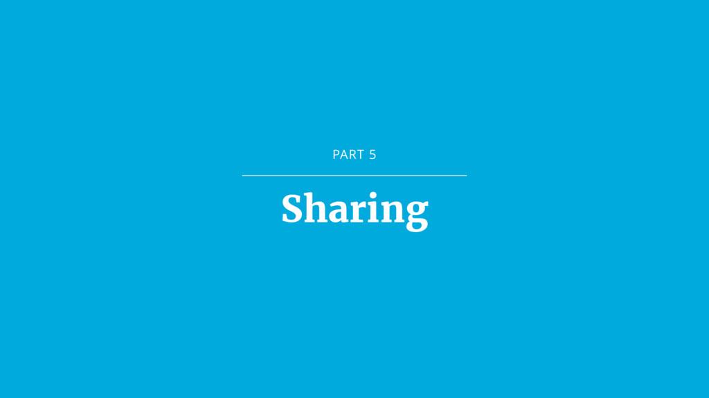 PART 5 Sharing