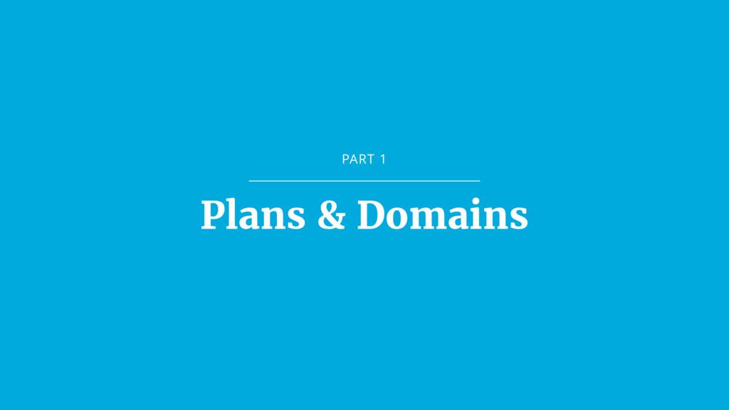 PART 1 Plans & Domains