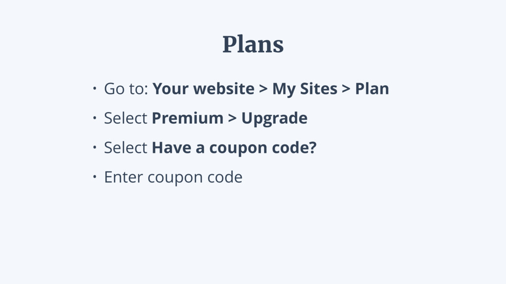 • Go to: Your website > My Sites > Plan • Selec...