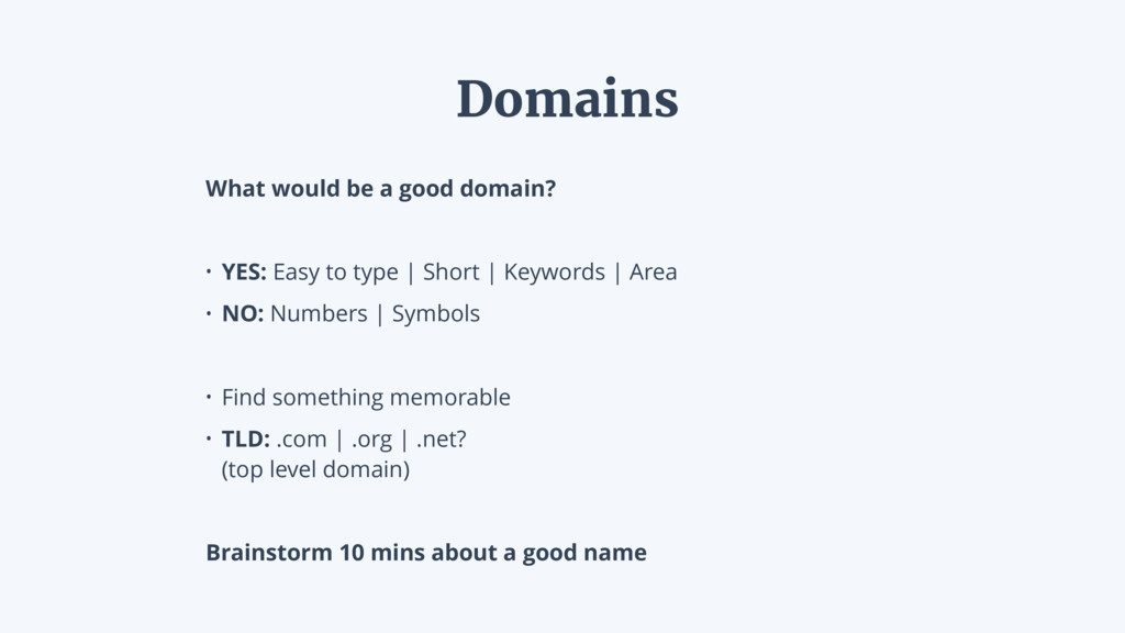 What would be a good domain? • YES: Easy to typ...