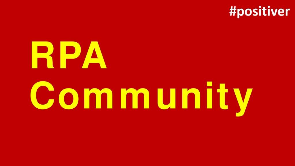 RPA Community #positiver