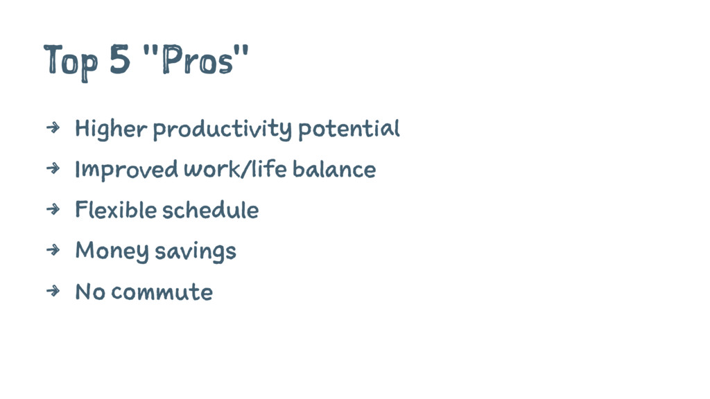 """Top 5 """"Pros"""" 4 Higher productivity potential 4 ..."""