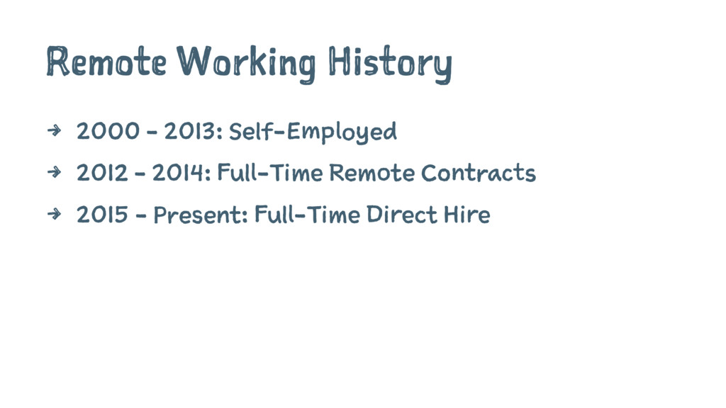 Remote Working History 4 2000 - 2013: Self-Empl...