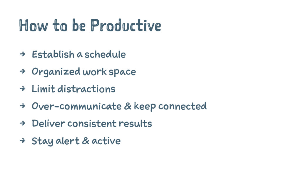 How to be Productive 4 Establish a schedule 4 O...