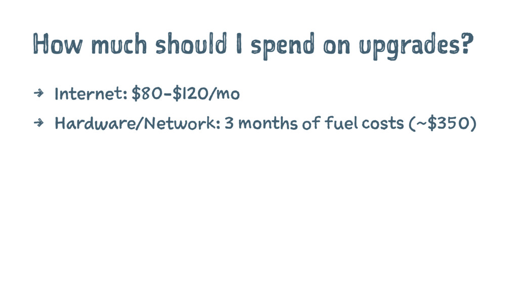 How much should I spend on upgrades? 4 Internet...