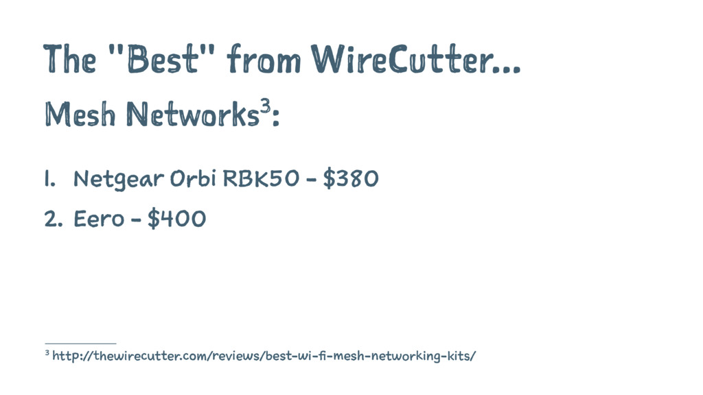 """The """"Best"""" from WireCutter... Mesh Networks3: 1..."""