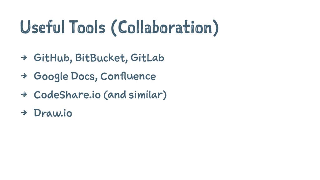 Useful Tools (Collaboration) 4 GitHub, BitBucke...