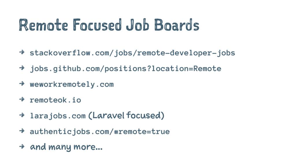 Remote Focused Job Boards 4 stackoverflow.com/j...