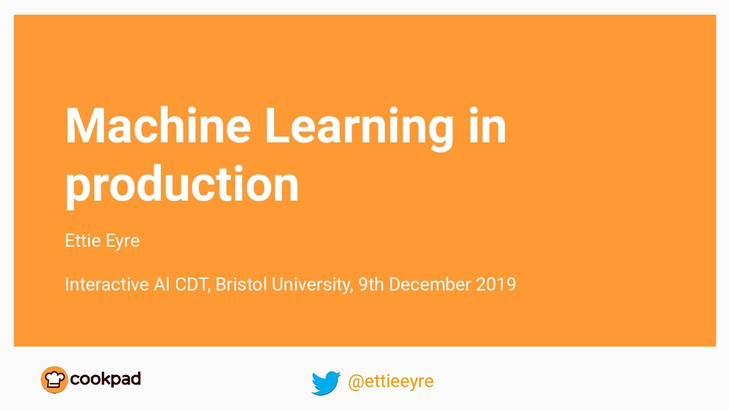 Machine Learning in production Ettie Eyre Inter...