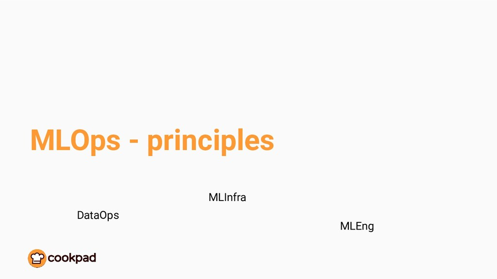 MLOps - principles DataOps MLInfra MLEng