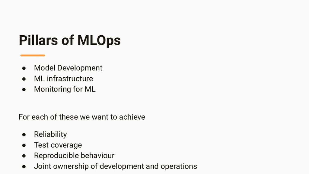 Pillars of MLOps ● Model Development ● ML infra...