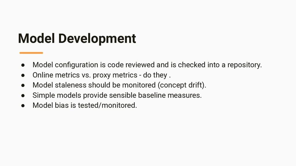 Model Development ● Model configuration is code ...